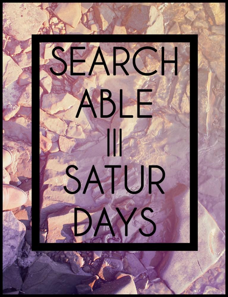 Searchable Saturdays