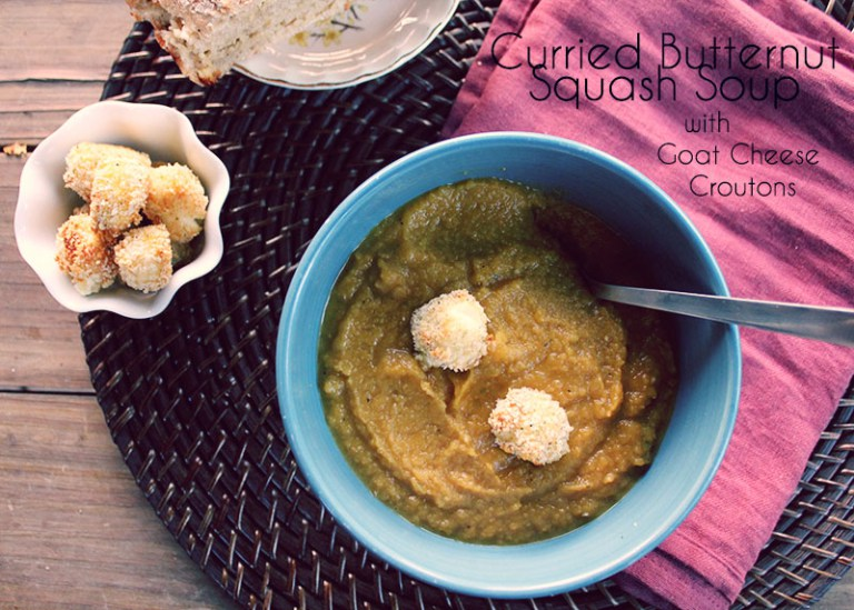Curried Butternut Squash Soup with Goat Cheese Croutons