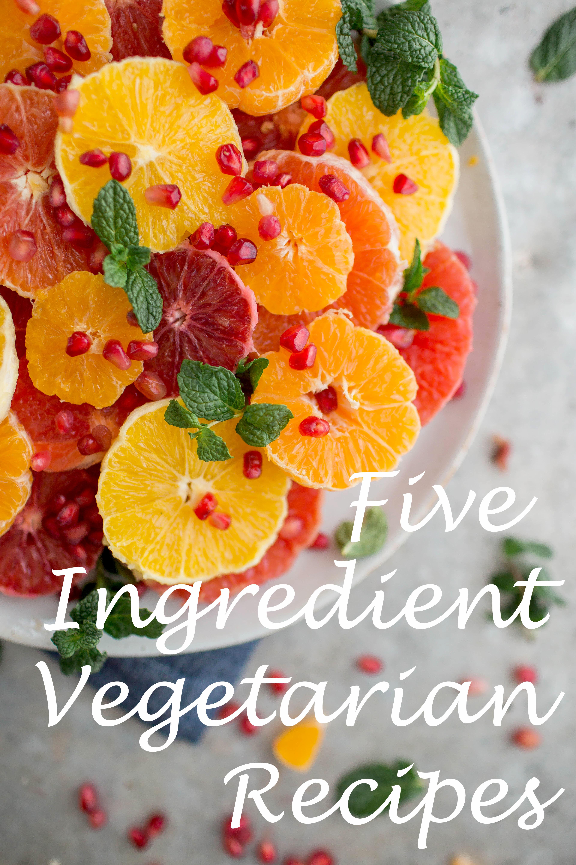 5 Ingredient Vegetarian Recipes